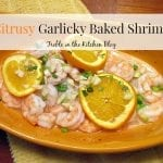 Citrusy Garlicky Baked Shrimp via Treble in the Kitchen.jpg
