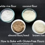How to Bake with Gluten-Free Flours via Treble in the Kitchen
