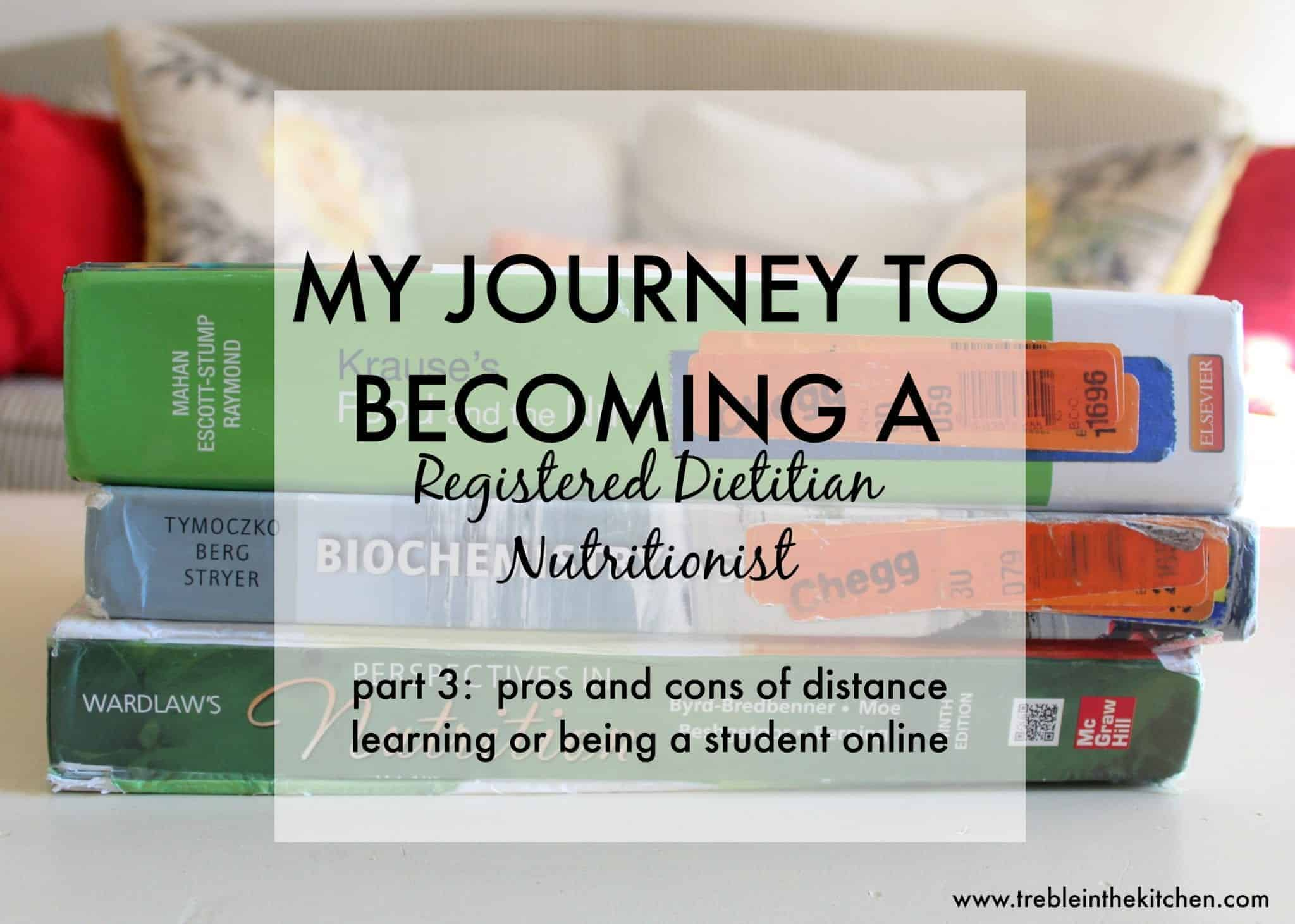 my journey to becoming a registered dietitian nutritionist pros my journey to becoming a registered dietitian nutritionist pros and cons of being a distance student treble in the kitchen