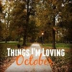 Things I'm Loving October from Treble in the Kitchen